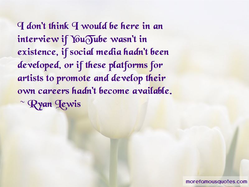 Ryan Lewis Quotes