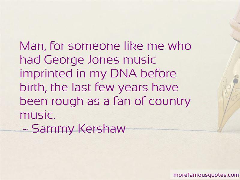 Sammy Kershaw Quotes
