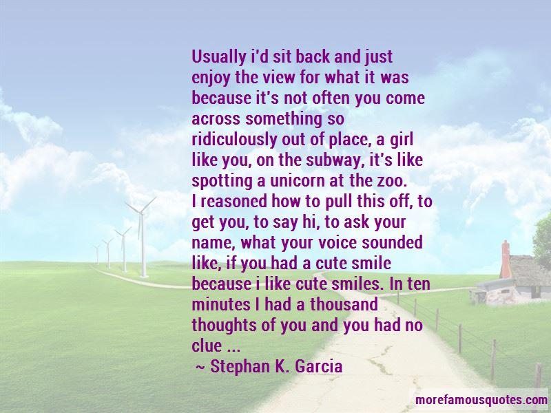Stephan K. Garcia Quotes