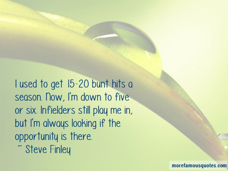 Steve Finley Quotes Pictures 4