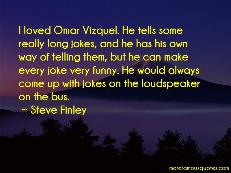 Steve Finley Quotes