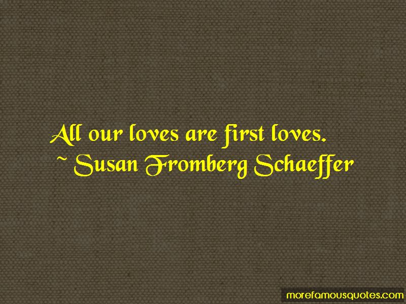 Susan Fromberg Schaeffer Quotes Pictures 3