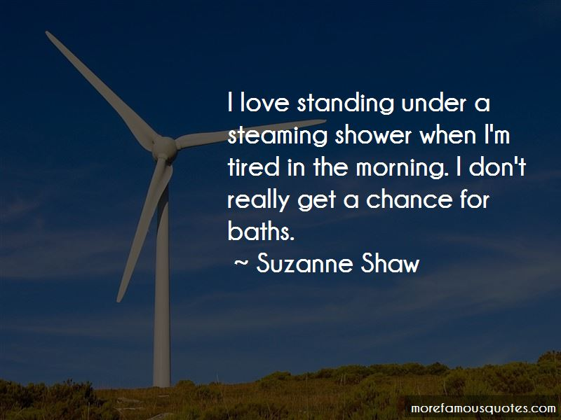 Suzanne Shaw Quotes