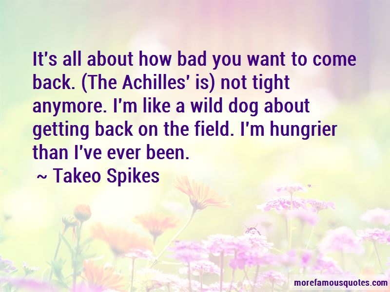 Takeo Spikes Quotes Pictures 3