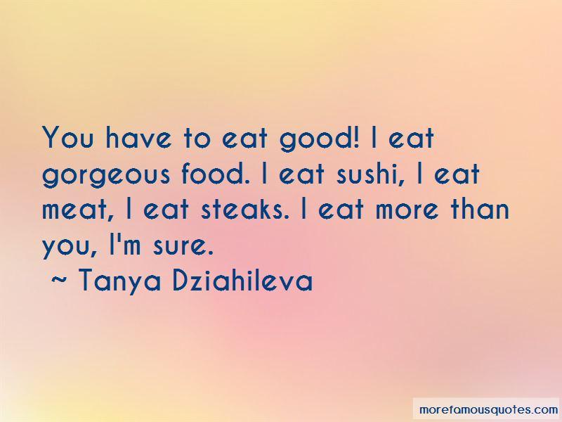 Tanya Dziahileva Quotes