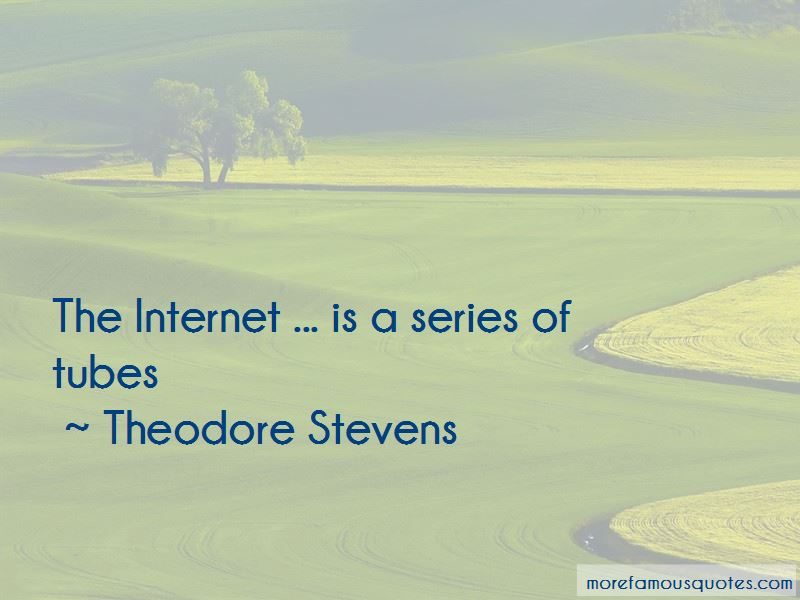 Theodore Stevens Quotes Pictures 2