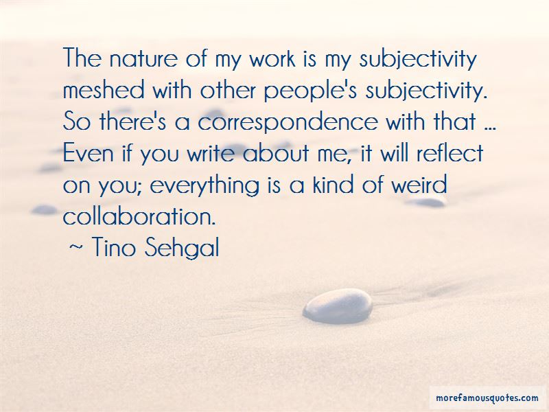 Tino Sehgal Quotes Pictures 4