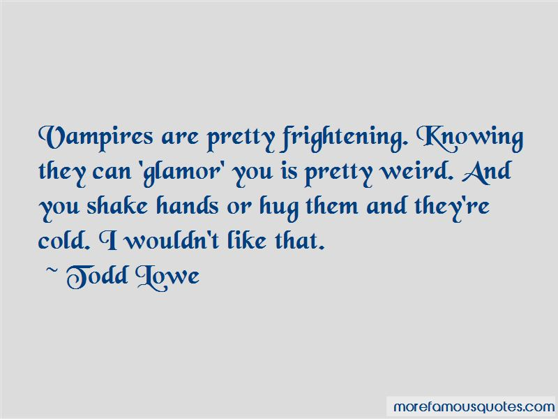 Todd Lowe Quotes Pictures 2