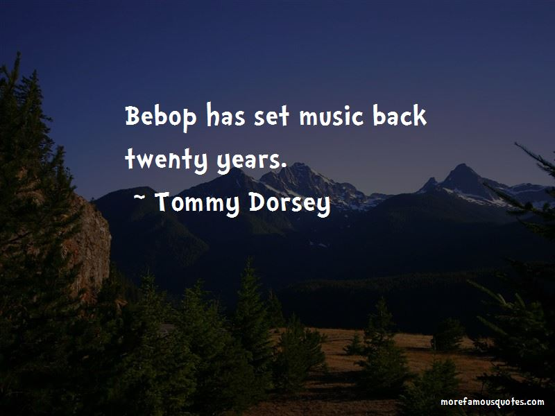 Tommy Dorsey Quotes Pictures 2
