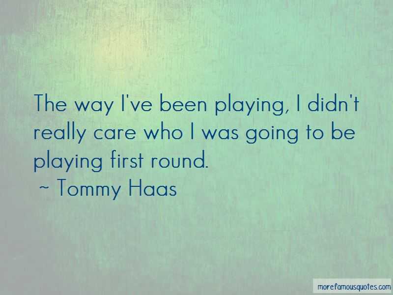 Tommy Haas Quotes Pictures 3