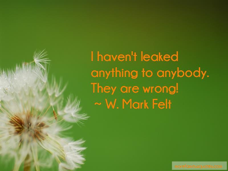 W. Mark Felt Quotes Pictures 2