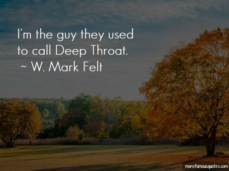 W. Mark Felt Quotes Pictures 3