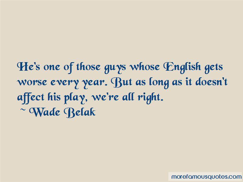 Wade Belak Quotes