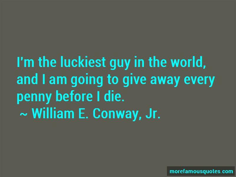William E. Conway, Jr. Quotes Pictures 3