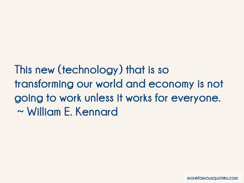 William E. Kennard Quotes Pictures 2