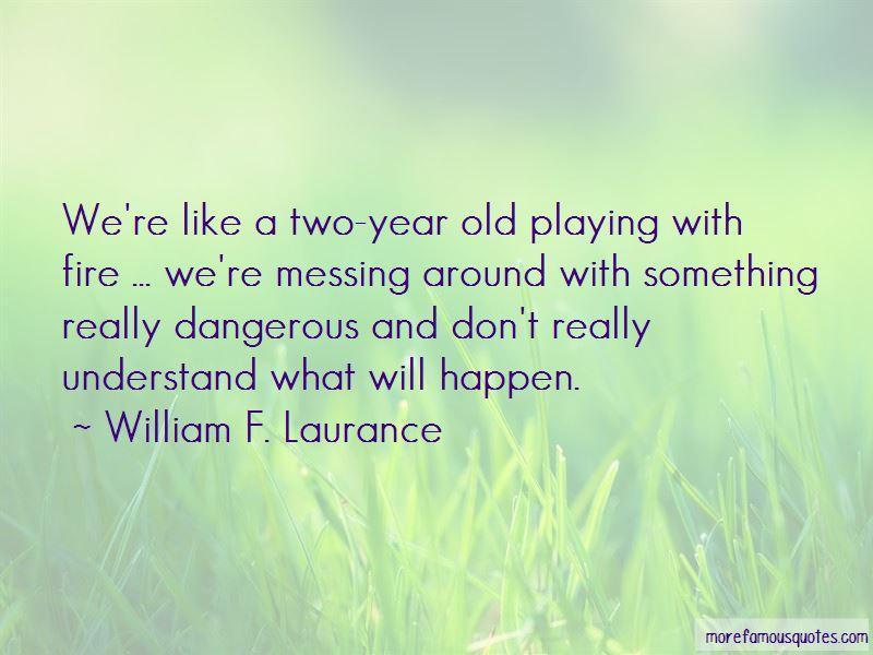 William F. Laurance Quotes