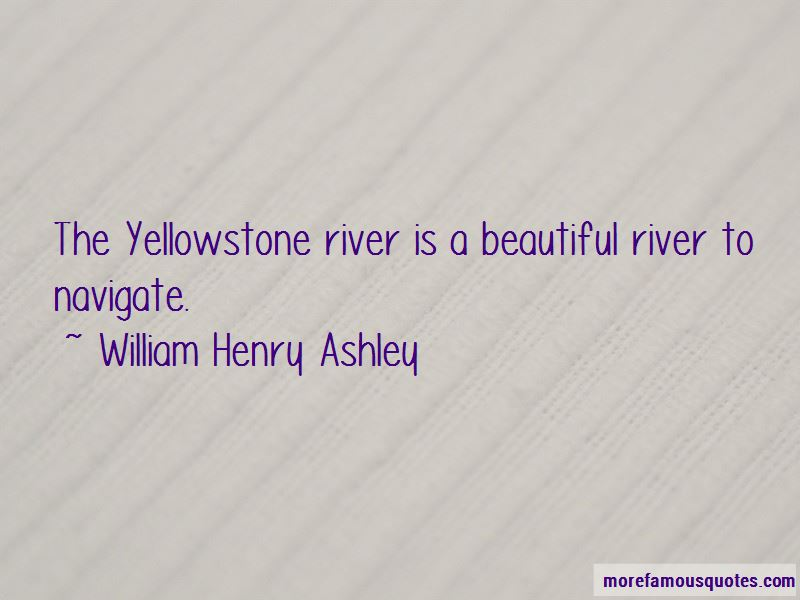 William Henry Ashley Quotes Pictures 2
