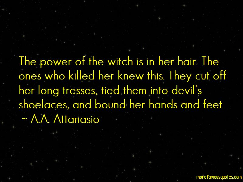 A.A. Attanasio Quotes Pictures 4