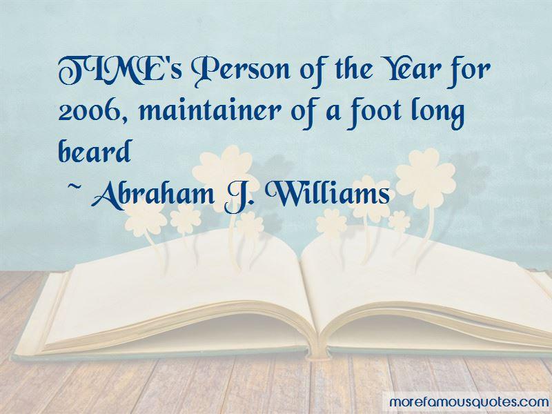 Abraham J. Williams Quotes