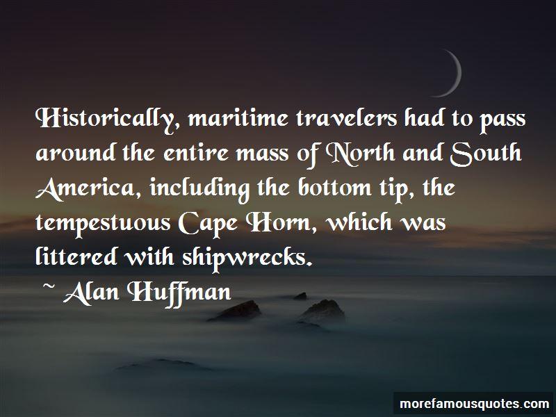 Alan Huffman Quotes