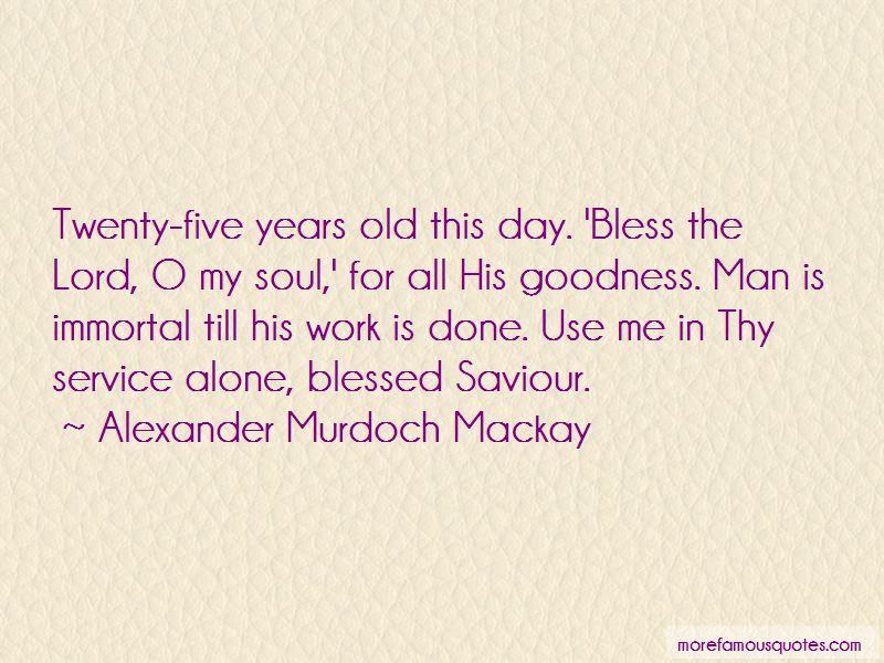 Alexander Murdoch Mackay Quotes