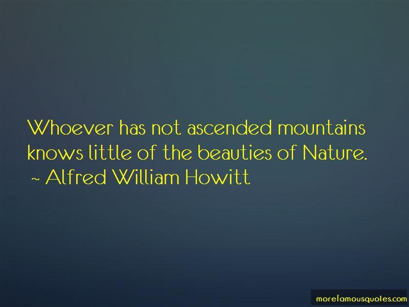 Alfred William Howitt Quotes Pictures 4