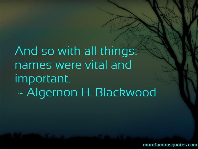 Algernon H. Blackwood Quotes