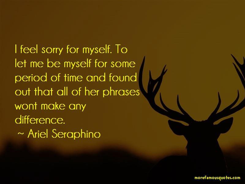 Ariel Seraphino Quotes Pictures 4