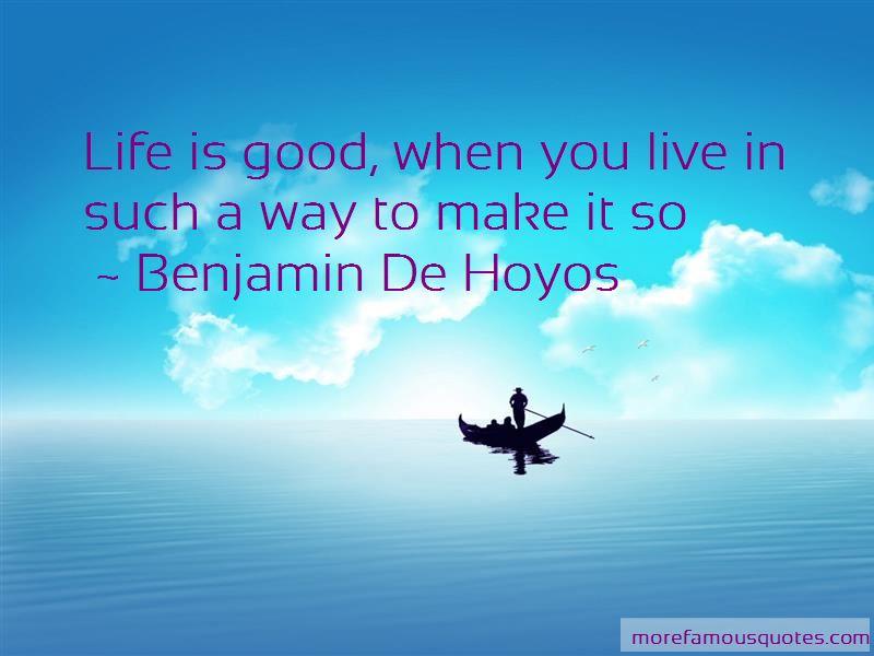 Benjamin De Hoyos Quotes