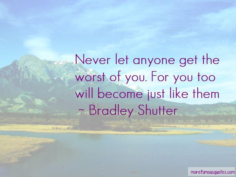 Bradley Shutter Quotes