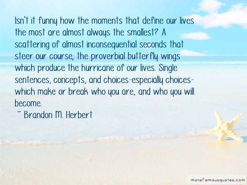 Brandon M. Herbert Quotes