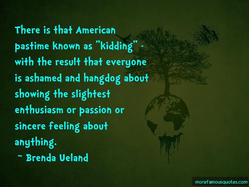 Brenda Ueland Quotes