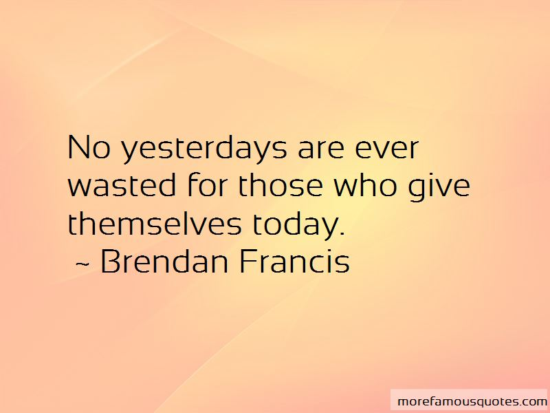 Brendan Francis Quotes Pictures 2