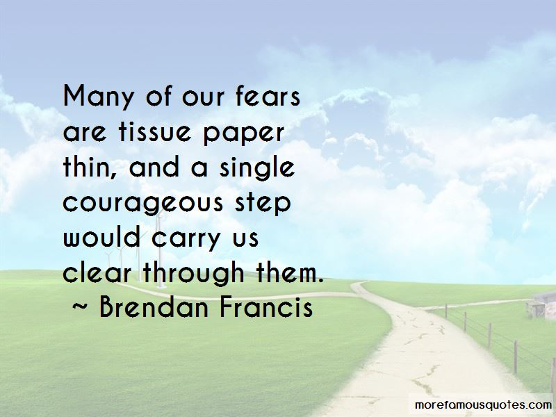 Brendan Francis Quotes Pictures 3