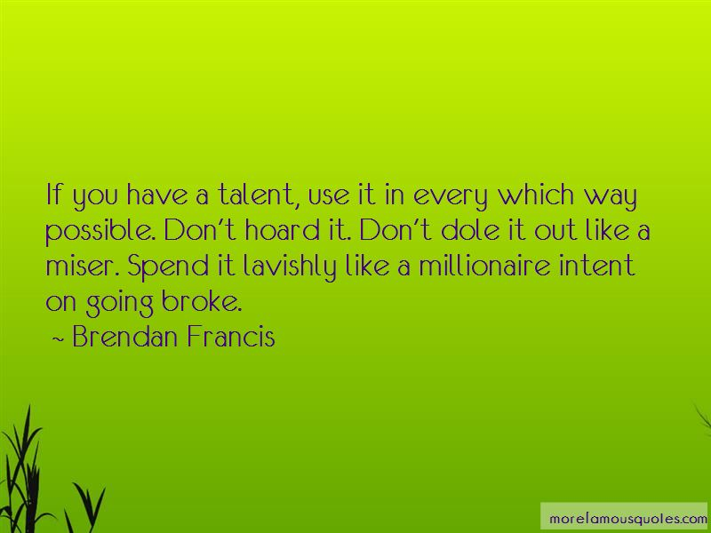 Brendan Francis Quotes Pictures 4