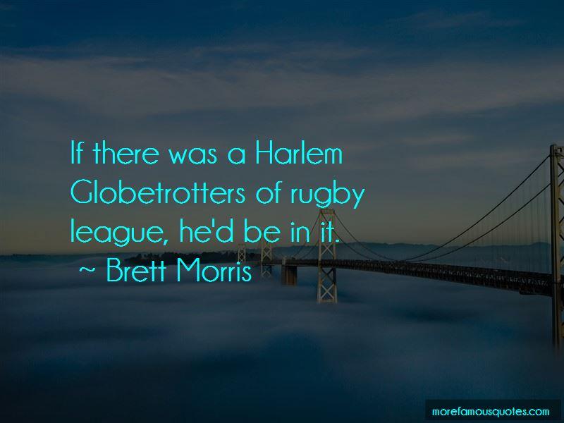 Brett Morris Quotes Pictures 2