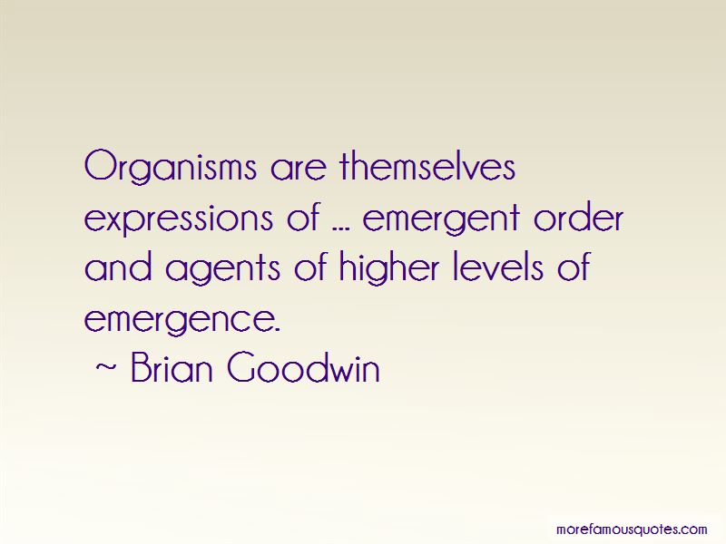 Brian Goodwin Quotes Pictures 2
