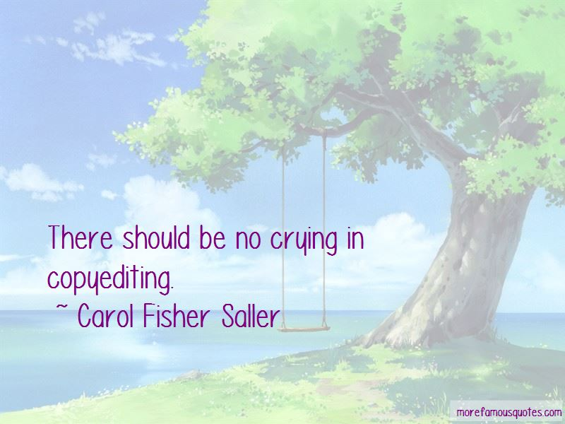Carol Fisher Saller Quotes