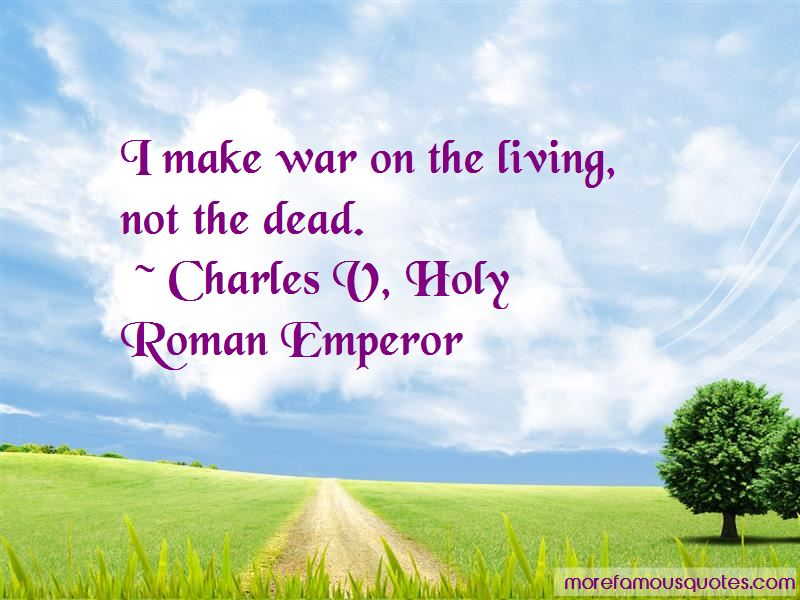 Charles V, Holy Roman Emperor Quotes Pictures 2