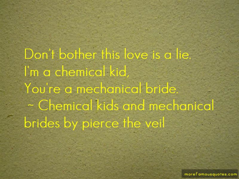 Chemical Kids And Mechanical Brides By Pierce The Veil Quotes