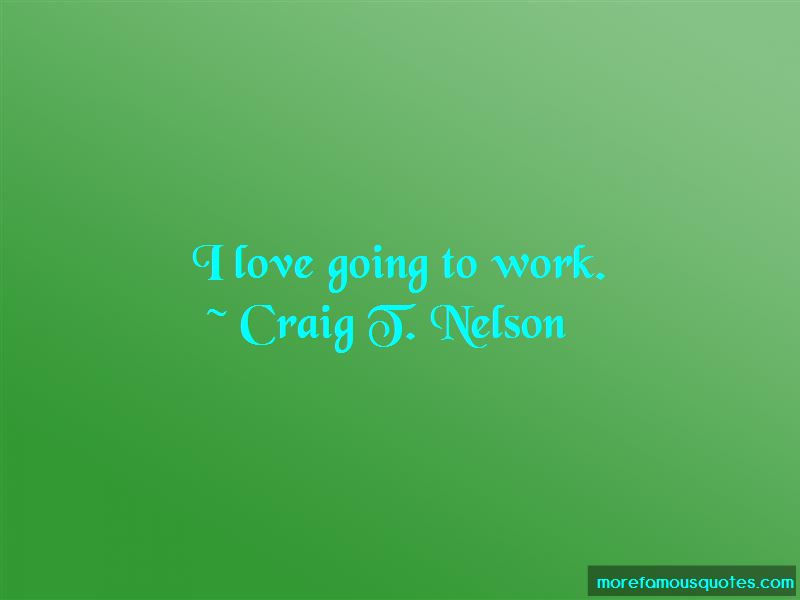 Craig T. Nelson Quotes Pictures 4