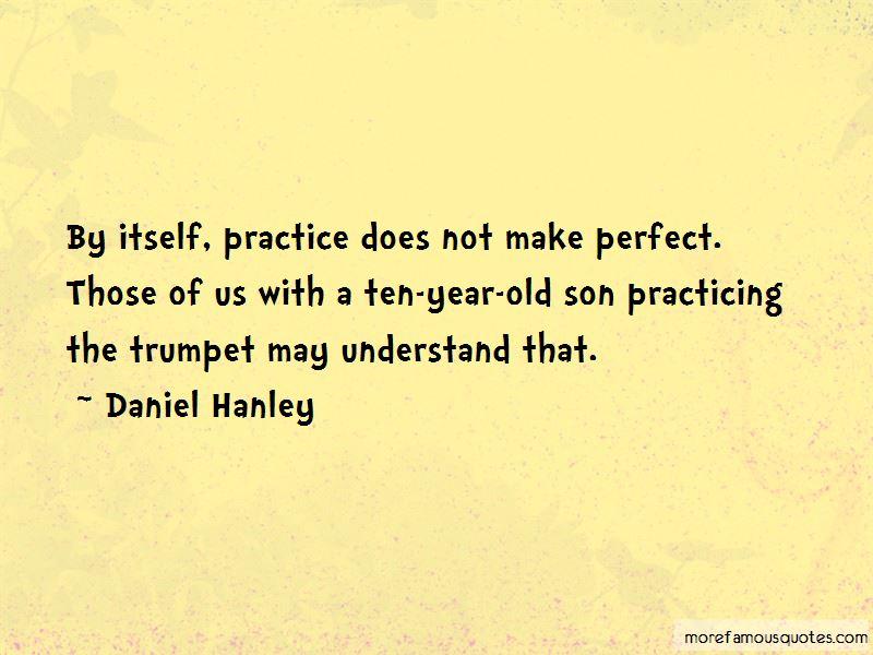 Daniel Hanley Quotes