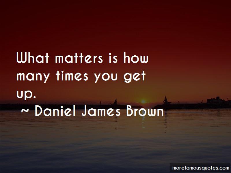 Daniel James Brown Quotes