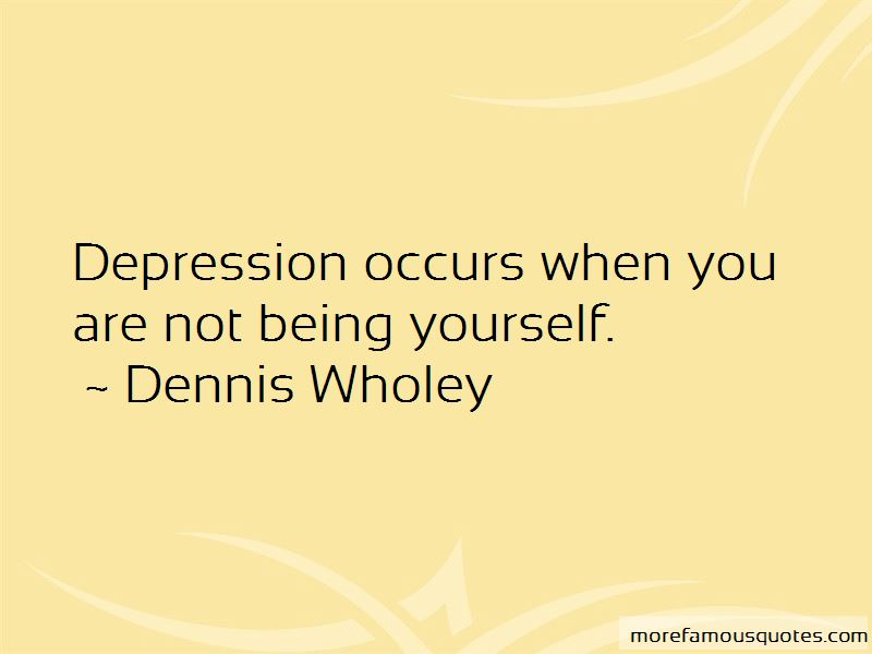 Dennis Wholey Quotes Pictures 2