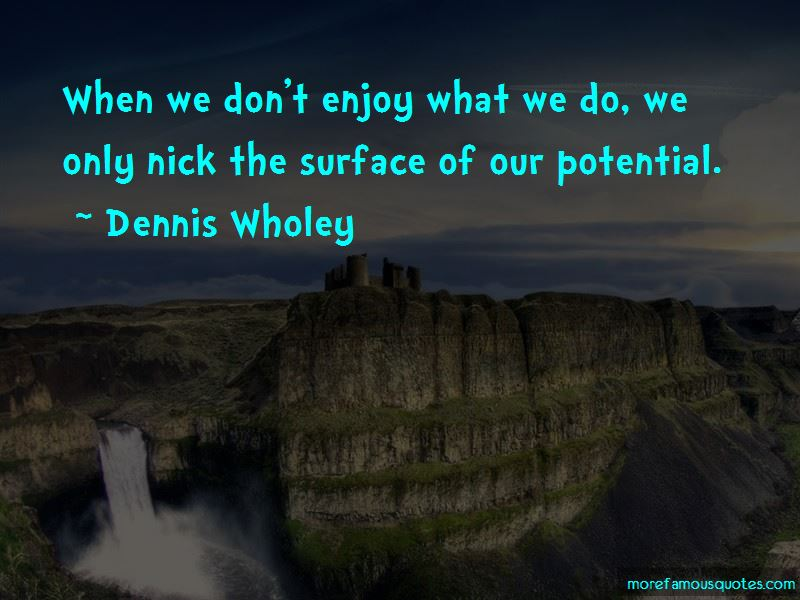 Dennis Wholey Quotes Pictures 4