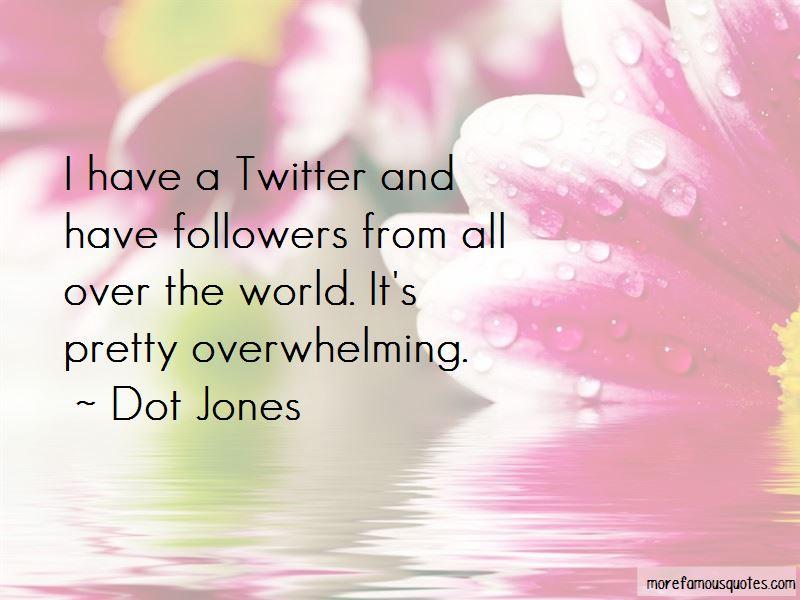 Dot Jones Quotes Pictures 2