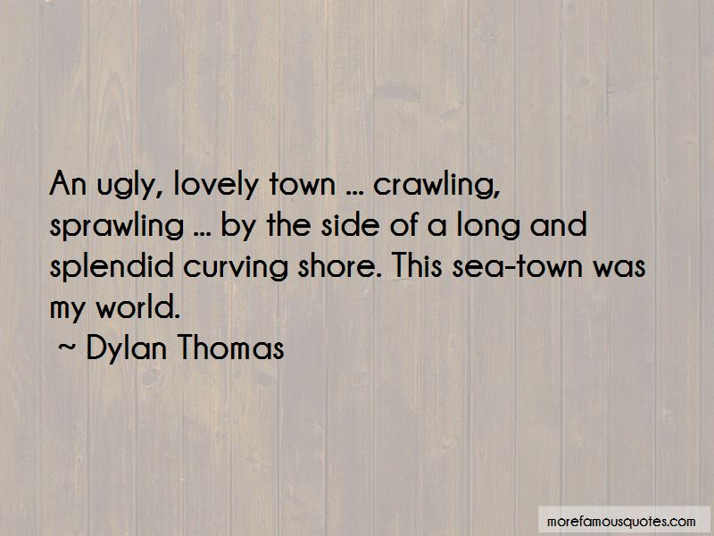 Dylan Thomas Quotes | Dylan Thomas Quotes Top 137 Famous Quotes By Dylan Thomas