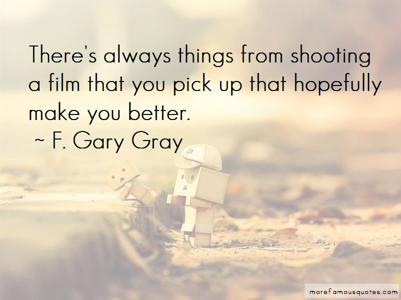 F. Gary Gray Quotes Pictures 4