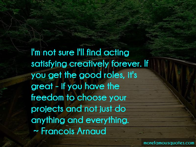 Francois Arnaud Quotes