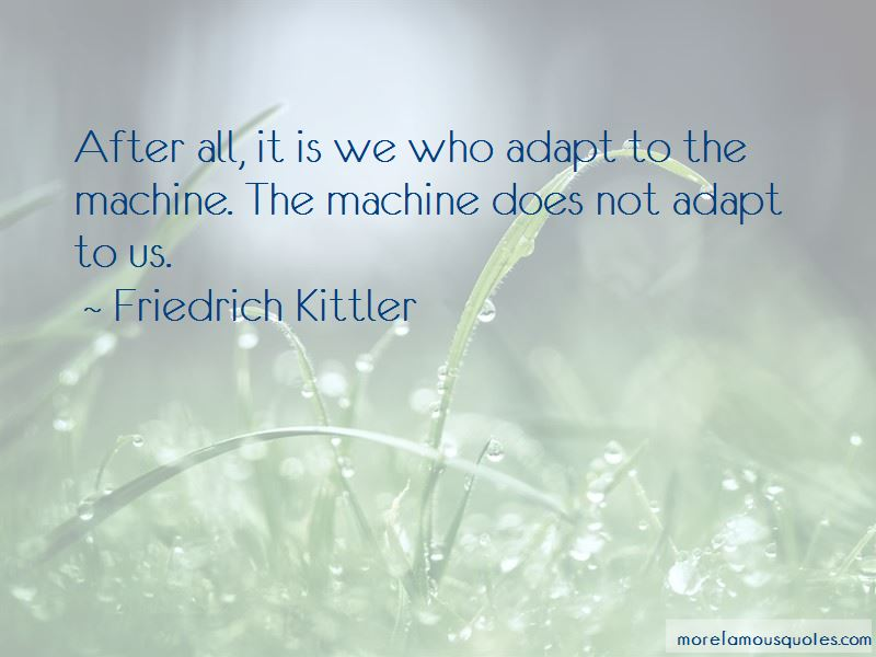 Friedrich Kittler Quotes Pictures 2